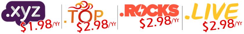 .XYZ Domains @ $1.98/Yr   .TOP Domains @ $2.98/Yr   .ROCKS Domains @ $2.98/Yr   .LIVE Domains @ $2.98/Yr!